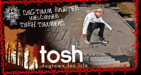 dogtown skateboards weclomes tosh townend